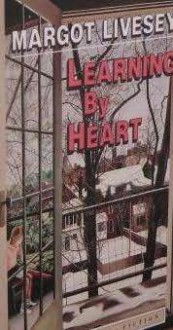 Learning by Heart: Short Stories - Margot Livesey