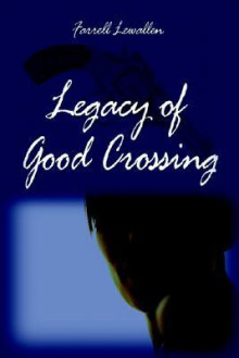 Legacy of Good Crossing - Farrell Lewallen