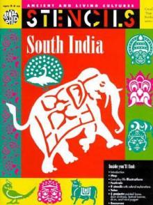 Stencils South India (Ancient & Living Cultures Series) - Esther Grisham, Christine Ronan, Mira Bartok, Roberta Dompsey, Jason More, Tom Herzberg, Marcia Zweig MacRae