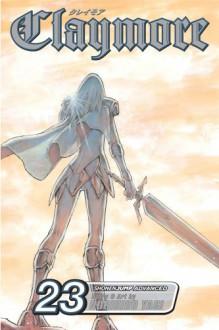 Claymore: Warrior's Mark (Claymore, #23) - Norihiro Yagi