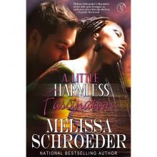 A Little Harmless Fascination (Harmless, #7) - Melissa Schroeder