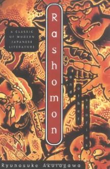 Rashomon and Other Stories - Ryūnosuke Akutagawa, Takashi Kojima