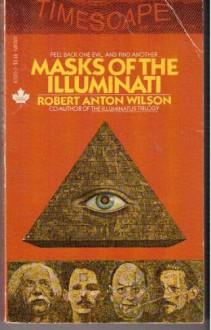 Masks of the Illuminati - Robert Anton Wilson