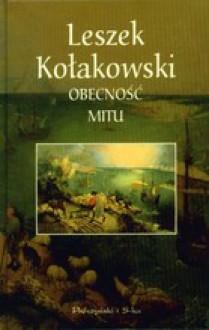 Obecność mitu - Leszek Kołakowski