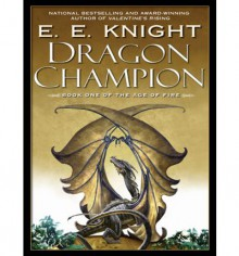 Dragon Champion - E E Knight