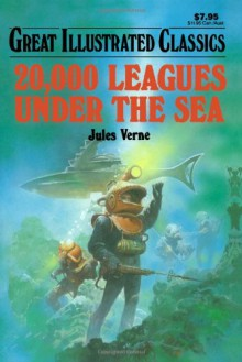 20,000 Leagues Under the Sea (Great Illustrated Classics) - Jules Verne