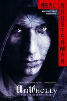 UnWholly (Unwind, #2) - Neal Shusterman