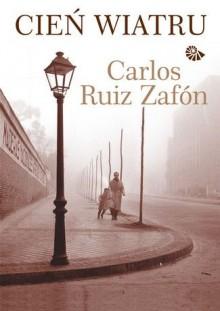 Cień wiatru - Carlos Ruiz Zafón