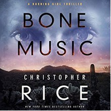 Bone Music - Christopher Rice