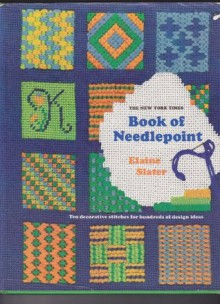 The New York Times Book of Needlepoint - Elaine Slater