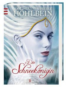 Die Schneekönigin - Wolfgang und Heike Hohlbein,Ludvik Glazer-Naudé
