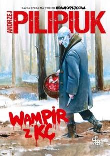 Wampir z KC - Andrzej Pilipiuk
