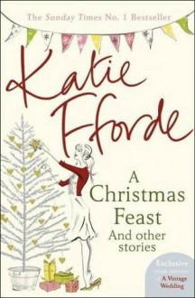 A Christmas Feast and Other Stories - Katie Fforde