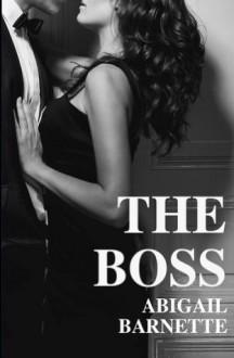 The Boss - Abigail Barnette,Jenny Trout