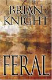 Feral (Five Star First Edition Speculative Fiction Series) - Brian Knight