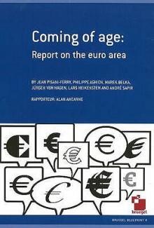 Coming Of Age: Report On The Euro Area - Jean Pisani-Ferry, Philippe Aghion, Marek Belka, Lars Heikensten, Andre Sapir, Jurgen von Hageb