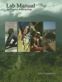 Lab Manual for Physical Anthropology - John Kappelman, Wenda Trevathan