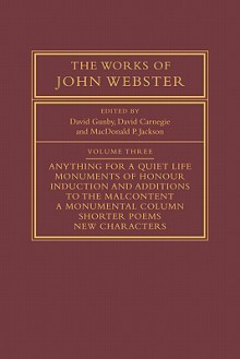 The Works of John Webster: An Old-Spelling Critical Edition - David Gunby