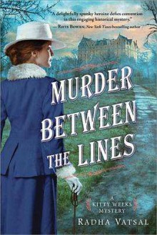 Murder between the Lines (Kitty Weeks Mystery) - Radha Vatsal