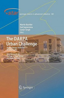 The Darpa Urban Challenge: Autonomous Vehicles in City Traffic - Martin Buehler, Karl Iagnemma, Sanjiv Singh