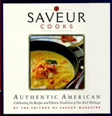 Saveur Cooks Authentic American: By the Editors of Saveur Magazine - Saveur Magazine, Colman Andrews, Dorothy Kalins, Christopher Hirsheimer