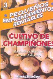 Cultivo de Champignones - Luis Ballester, Maria Martinez