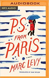 P.S. from Paris: A Novel - Tim Campbell,Marc Levy,Sam Taylor