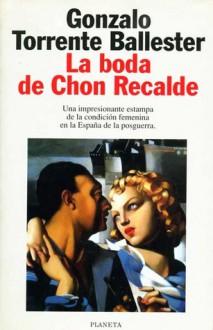 La Boda de Chon Recalde - Gonzalo Torrente Ballester