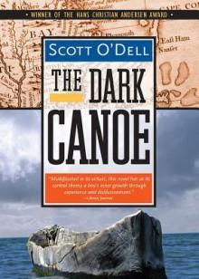 The Dark Canoe - Scott O