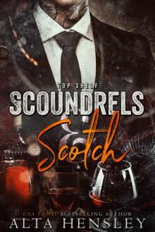 Scoundrels & Scotch (Top Shelf #3) - Alta Hensley