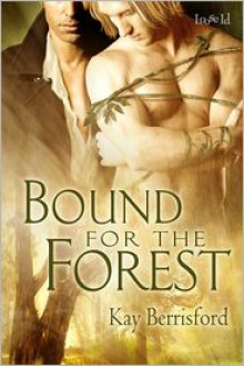 Bound for the Forest - Kay Berrisford