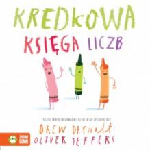 Kredkowa księga liczb - Oliver Jeffers, Drew Daywalt, Katarzyna Androsiuk