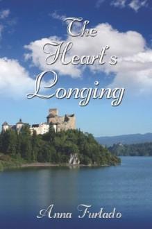 The Heart's Longing - Anna Furtado