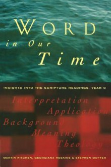 Word in Our Time - Georgiana Heskins, Martin Kitchen, Stephen Motyer