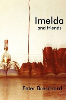 Imelda and Friends - Peter Breschard