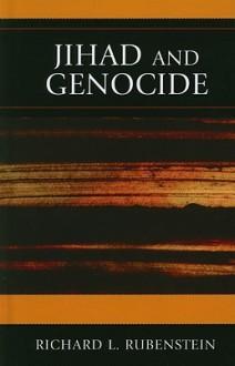 Jihad and Genocide - Richard L. Rubenstein