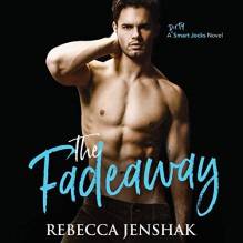 The Fadeaway (Smart Jocks #2) - Rebecca Jenshak