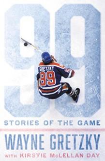 99: Stories of the Game - Wayne Gretzky, Kirstie McLellan Day