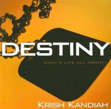 Destiny: What's Life All About? - Krish Kandiah