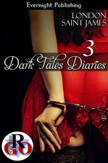 Dark Tales Diaries: Volume Three - London Saint James