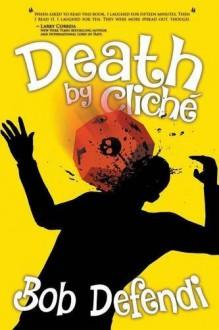 Death by Cliche - Bob Defendi