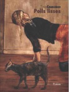 Poils lissés: Poèmes - Tina Charlebois