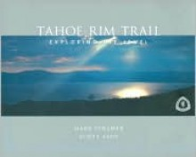 Tahoe Rim Trail: Exploring The Jewel - Mark Vollmer, Scott Sady