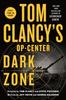 Tom Clancy's Op-Center: Dark Zone - George Galdorisi,Jeff Rovin