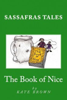 The Book of Nice: The Book of Nice - Kate Brown