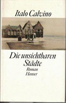 Die unsichtbaren Städte - Italo Calvino,Heinz Riedt