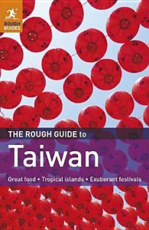 The Rough Guide to Taiwan - Stephen Keeling