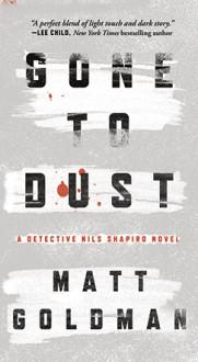 Gone to Dust - Matt Goldman