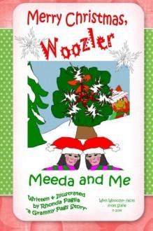 Merry Christmas, Woozler (Meeda and Me) (Volume 3) - Rhonda L. Paglia, Rhonda L. Paglia