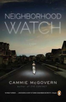 Neighborhood Watch: A Novel - Cammie McGovern